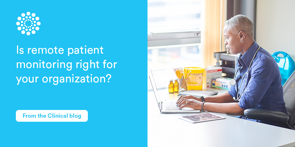 Is remote patient monitoring right for your healthcare org?